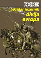 bozidar jezernik - divlja evropa
