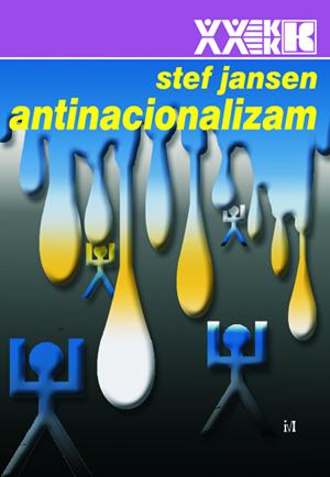 Stef Jansen - Antinacionalizam