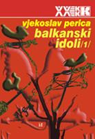 vjekoslav perica - balkanski idoli 1