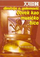 Dimitrije Golemovic- Covek kao muzicko