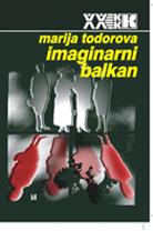 Marija Todorova - Imaginarni Balkan