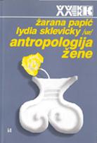 Papic i Sklevicky - Antropologija zene