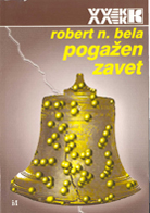 Robert Bela - Pogazen zavet