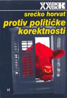 Srecko Horvat - Protiv politicke