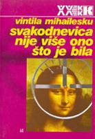 Vintila Mihailesku - Svakodnevica