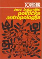 Zorz Balandije - Politicka antropologija